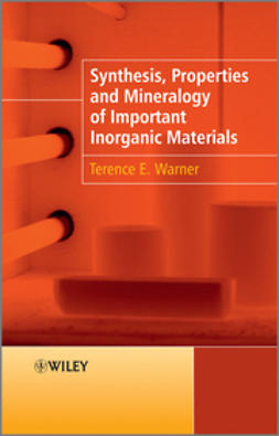 Warner, Terence E. - Synthesis, Properties and Mineralogy of Important Inorganic Materials, ebook