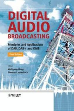 Hoeg, Wolfgang - Digital Audio Broadcasting: Principles and Applications of DAB, DAB + and DMB, e-bok