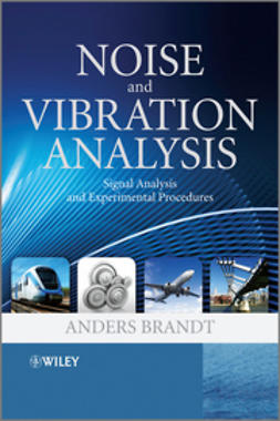 Brandt, Anders - Noise and Vibration Analysis: Signal Analysis and Experimental Procedures, ebook