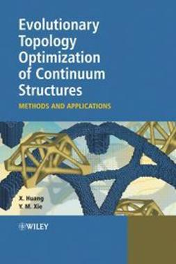 Huang, Xiaodong - Evolutionary Topology Optimization of Continuum Structures: Methods and Applications, ebook