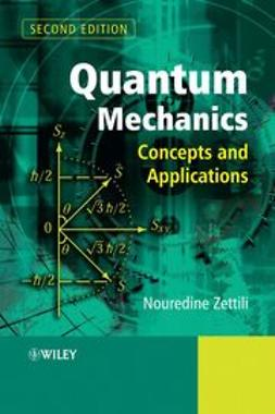 Zettili, Nouredine - Quantum Mechanics: Concepts and Applications, ebook