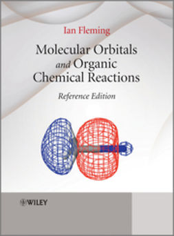 Fleming, Ian - Molecular Orbitals and Organic Chemical Reactions: Reference Edition, e-kirja