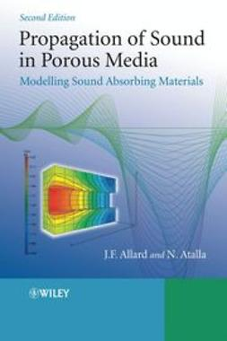 Allard, Jean - Propagation of Sound in Porous Media: Modelling Sound Absorbing Materials 2e, ebook