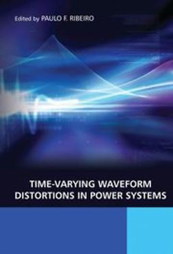 Ribeiro, Paulo F. - Time-Varying Waveform Distortions in Power Systems, ebook