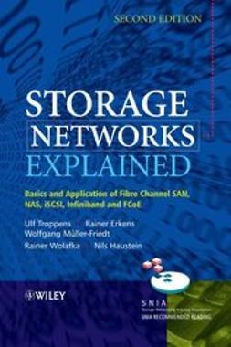 Troppens, Ulf - Storage Networks Explained: Basics and Application of Fibre Channel SAN, NAS, iSCSI,InfiniBand and FCoE, e-bok