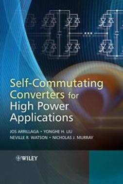 Arrillaga, Jos - Self-Commutating Converters for High Power Applications, e-kirja
