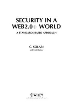 Solari, Carlos Curtis - Security for a Web 2.0+ World: A Standards-Based Approach, ebook