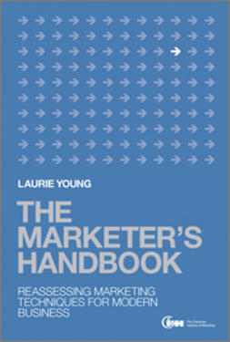 Young, Laurie - The Marketer's Handbook: Reassessing Marketing Techniques for Modern Business, e-bok