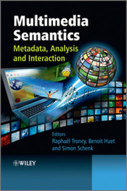 Troncy, Raphael - Multimedia Semantics: Metadata, Analysis and Interaction, ebook