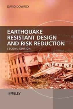 Dowrick, David J. - Earthquake Resistant Design and Risk Reduction, ebook