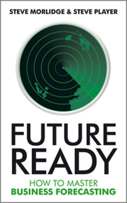 Morlidge, Steve - Future Ready: How to Master Business Forecasting, ebook