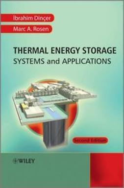 Dincer, Ibrahim - Thermal Energy Storage: Systems and Applications, e-bok