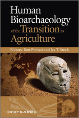Pinhasi, Ron - Human Bioarchaeology of the Transition to Agriculture, ebook