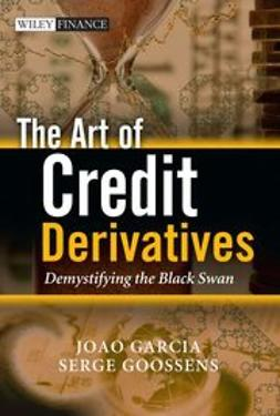 Garcia, Joao - The Art of Credit Derivatives: Demystifying the Black Swan, ebook