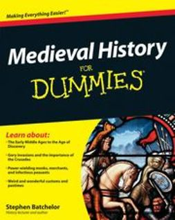 Batchelor, Stephen - Medieval History For Dummies<sup>&#174;</sup>, e-bok
