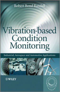 Randall, Robert Bond - Vibration-based Condition Monitoring: Industrial, Automotive and Aerospace Applications, ebook