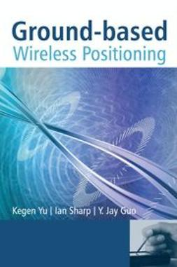 Yu, Kegen - Ground-Based Wireless Positioning , ebook