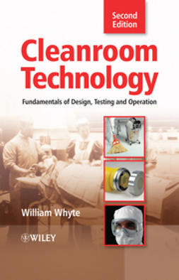 Whyte, William - Cleanroom Technology: Fundamentals of Design, Testing and Operation, ebook