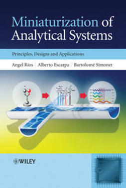 Rios, Angel - Miniaturization of Analytical Systems: Principles, Designs and Applications, ebook