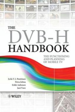 Penttinen, Jyrki - The DVB-H Handbook: The Functioning and Planning of Mobile TV, ebook