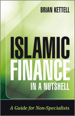 Kettell, Brian - Islamic Finance in a Nutshell: A Guide for Non-Specialists, ebook