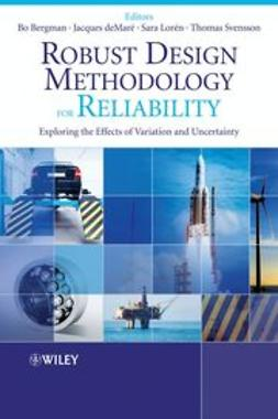 Bergman, Bo - Robust Design Methodology for Reliability: Exploring the Effects of Variation and Uncertainty, ebook