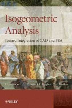 Cottrell, J. Austin - Isogeometric Analysis: Toward Integration of CAD and FEA, ebook