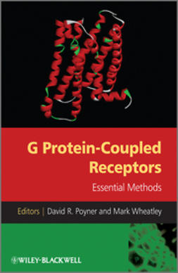 Poyner, David - G Protein-Coupled Receptors: Essential Methods, e-kirja
