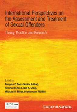 Boer, Douglas  P. - International Perspectives on the Assessment and Treatment of Sexual Offenders: Theory, Practice and Research, e-kirja