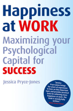 Pryce-Jones, Jessica - Happiness at Work: Maximizing Your Psychological Capital for Success, ebook