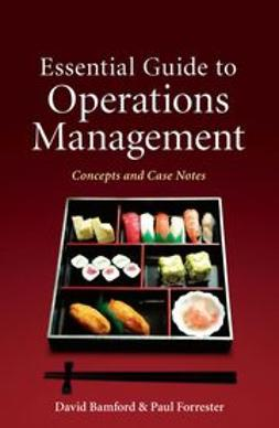 Bamford, David - Essential Guide to Operations Management: Concepts and Case Notes, ebook