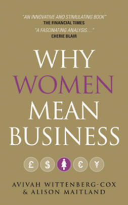 Wittenberg-Cox, Avivah - Why Women Mean Business: Understanding the Emergence of our next Economic Revolution, ebook
