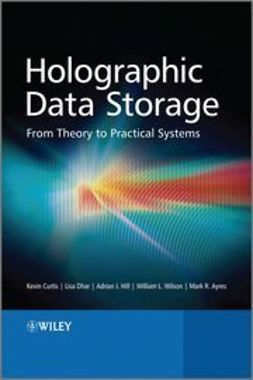 Curtis, Kevin - Holographic Data Storage: From Theory to Practical Systems, ebook