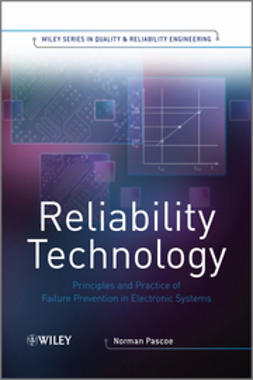 Pascoe, Norman - Reliability Technology: Principles and Practice of Failure Prevention in Electronic Systems, ebook