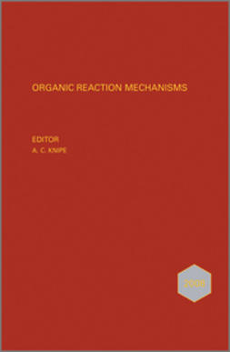 Knipe, A. C. - Organic Reaction Mechanisms 2008: An annual survey covering the literature dated January to December 2008, ebook