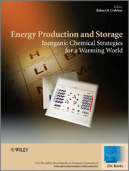 Crabtree, Robert H. - Energy Production and Storage: Inorganic Chemical Strategies for a Warming World, ebook