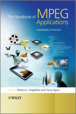 Agius, Harry - The Handbook of MPEG Applications: Standards in Practice, ebook