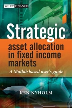 Nyholm, Ken - Strategic Asset Allocation in Fixed Income Markets: A Matlab Based User's Guide, ebook