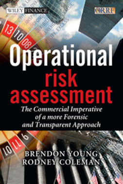 Coleman, Rodney - Operational Risk Assessment: The Commercial Imperative of a more Forensic and Transparent Approach, ebook
