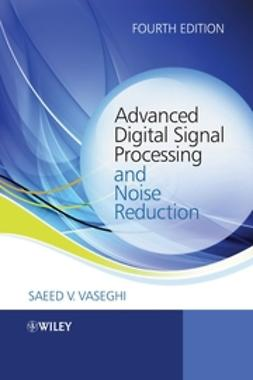 Vaseghi, Saeed V. - Advanced Digital Signal Processing and Noise Reduction, e-bok