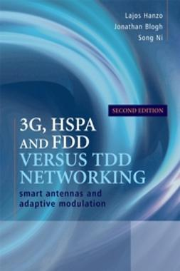 Blogh, Jonathan - 3G, HSPA and FDD versus TDD Networking: Smart Antennas and Adaptive Modulation, ebook