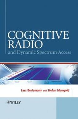 Berlemann, Lars - Cognitive Radio and Dynamic Spectrum Access, ebook