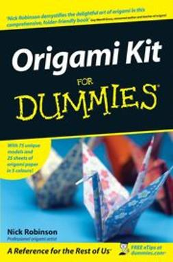 Robinson, Nick - Origami Kit For Dummies, ebook