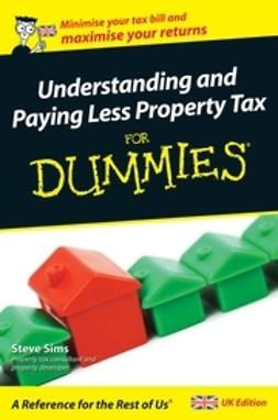 Sims, Steve - Understanding and Paying Less Property Tax For Dummies, ebook