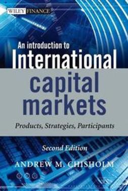 Chisholm, Andrew A. - An Introduction to International Capital Markets: Products, Strategies, Participants, ebook