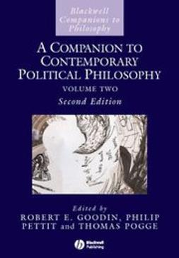 Goodin, Robert E. - A Companion to Contemporary Political Philosophy: 2 Volume Set, e-bok