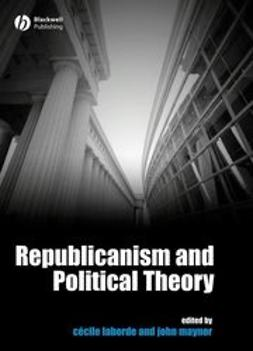 Laborde, Cecile - Republicanism and Political Theory, ebook