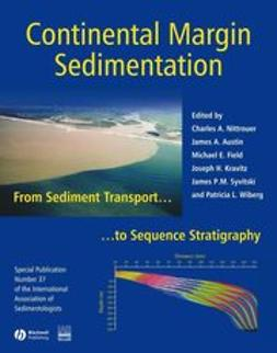Nittrouer, Charles A. - Continental Margin Sedimentation: From Sediment Transport to Sequence Stratigraphy (Special Publication 37 of the IAS), ebook