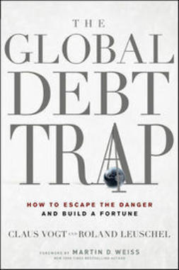 Leuschel, Roland - The Global Debt Trap: How to Escape the Danger and Build a Fortune, ebook
