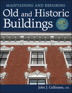 Cullinane, John J. - Maintaining and Repairing Old and Historic Buildings, ebook